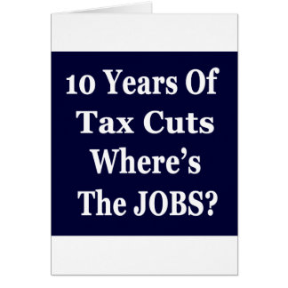 !0 Years of The Bush Tax Cuts for the Wealthy Cards