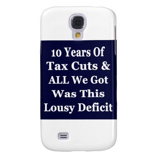 !0 Years of The Bush Tax Cuts for the Wealthy Samsung Galaxy S4 Cover
