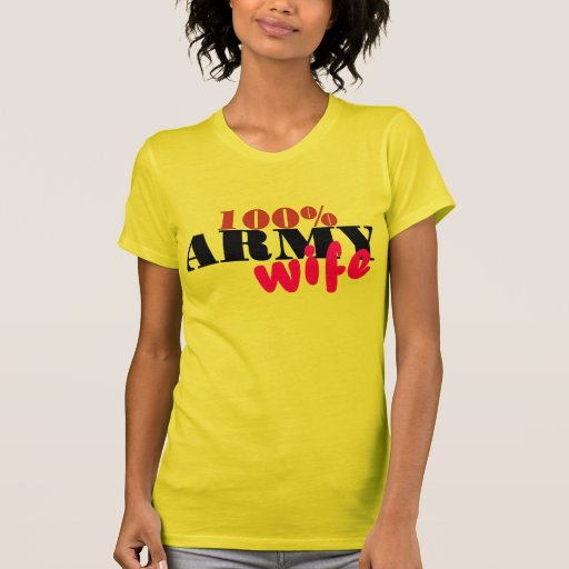 100% ARMY WIFE T SHIRT