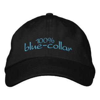 100% blue-collar embroidered baseball cap