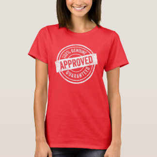 100% Genuine Guaranteed Approved T-Shirt