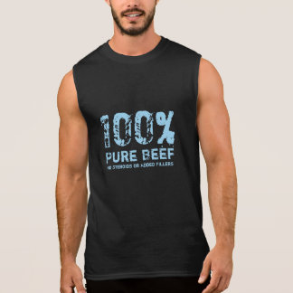 100% Pure Beef No Steroids Sleeveless Shirt