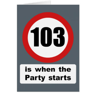 103 is when the Party Starts Card