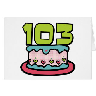 103 Year Old Birthday Cake Card