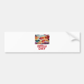 10th February - Umbrella Day - Appreciation Day Bumper Sticker