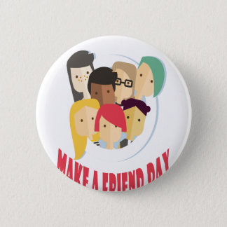 11th February - Make a Friend Day 6 Cm Round Badge