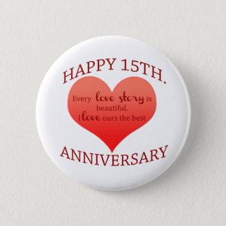15th. Anniversary 6 Cm Round Badge
