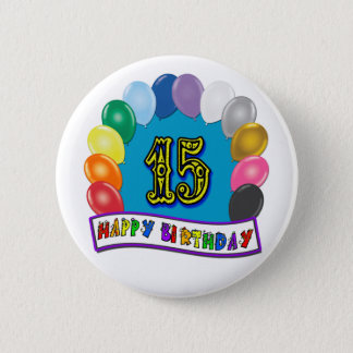 15th Birthday Gifts with Assorted Balloons Design 6 Cm Round Badge