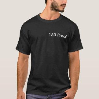 180 Proof T-Shirt