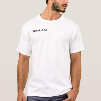 180mph Club T-Shirt