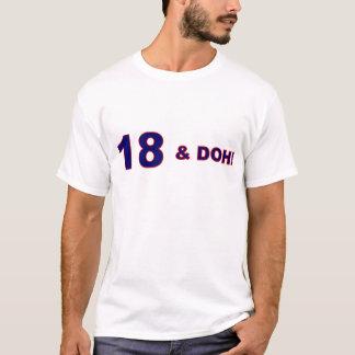 18 & doh!!! T-Shirt