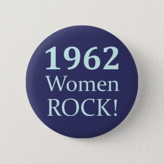 1962 Women Rock, 50th Birthday 6 Cm Round Badge
