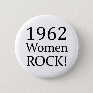 1962 Women Rock 6 Cm Round Badge