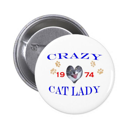 1974 Crazy Cat Lady Pinback Button