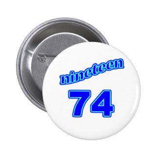 1974 Nineteen 74 Pinback Buttons