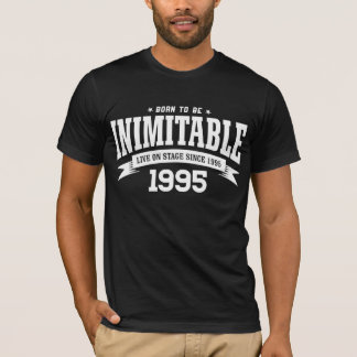 1995 - Born to be Inimitable - Birthday Shirt