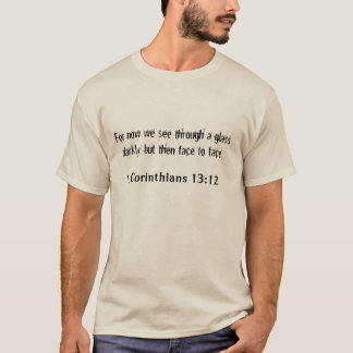 1 Corinthians 13:12 T-Shirt
