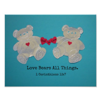 1 Corinthians 13:7 Love bears all things. Poster