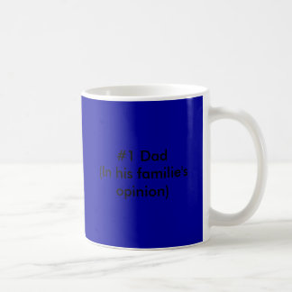 #1 Dad(In his familie's opinion) Basic White Mug