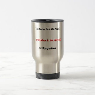 #1 Father in the office!!!!, No Comparison, You... Stainless Steel Travel Mug