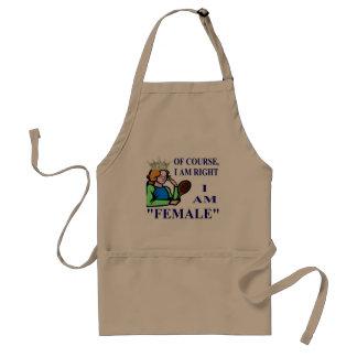 """#1 Of Course,  I AM """" FEMALE"""" Apron"""