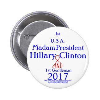 1st Madam President Hillary Clinton 1stGentleman Buttons