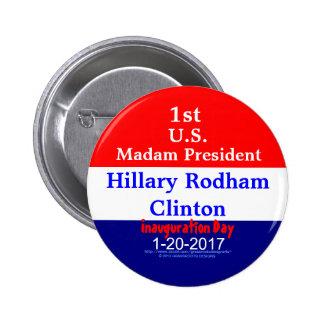1st Madam President Hillary Rodham Clinton 1-20-17 6 Cm Round Badge