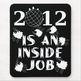 2012 is an Inside Job Mouse Pad