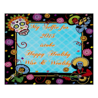 2015 Selfie: To be happy,healthy,wise,wealthy. Poster