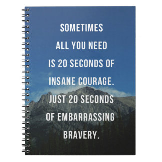 20 Seconds Of Insane Courage Quote Notebook