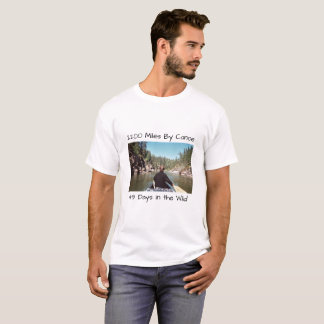 2200 Miles By Canoe, 49 Days in the Wild T-Shirt