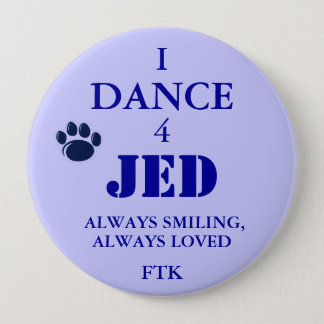 228MG0570, 4, JED, I, DANCE, ALWAYS SMILING,, A... 10 CM ROUND BADGE