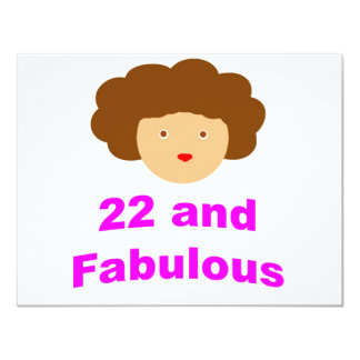 22 and Fabulous! 11 Cm X 14 Cm Invitation Card