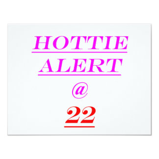 22 Hottie Alert 11 Cm X 14 Cm Invitation Card