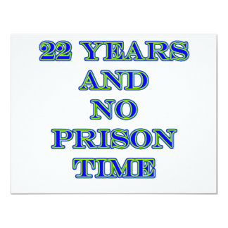 22 no prison time 11 cm x 14 cm invitation card