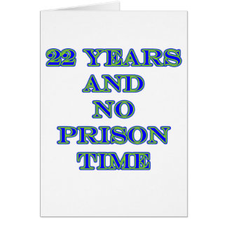 22 no prison time greeting card