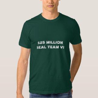 $25 MILLION SEAL TEAM VI SHIRT