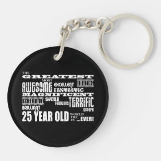 25th Birthday Party Greatest Twenty Five Year Old Double-Sided Round Acrylic Key Ring