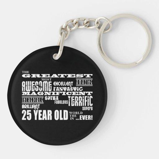 25th Birthday Party Greatest Twenty Five Year Old Acrylic Key Chain