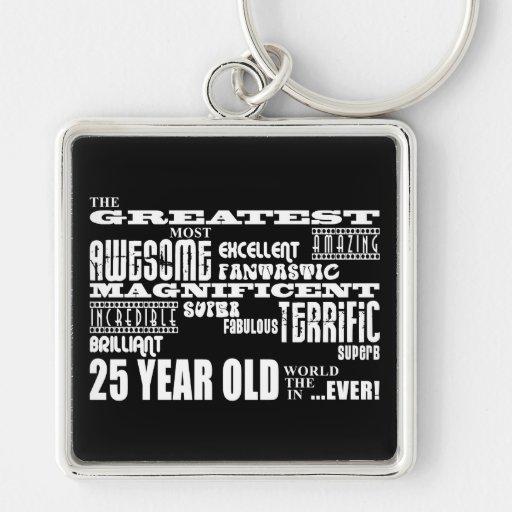 25th Birthday Party Greatest Twenty Five Year Old Keychains