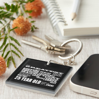 25th Birthday Party Greatest Twenty Five Year Old Single-Sided Square Acrylic Key Ring