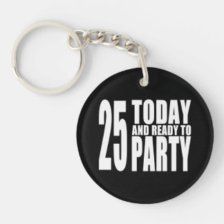 25th Birthdays Parties : 25 Today & Ready to Party Single-Sided Round Acrylic Key Ring