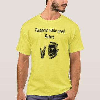 29423, Rappers make good Actors T-Shirt