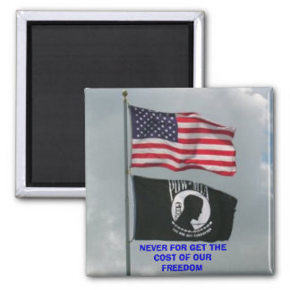 2 flages, NEVER FOR GET THE COST OF OUR FREEDOM Square Magnet