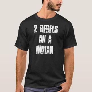 2 Rebels An A Indian T-Shirt