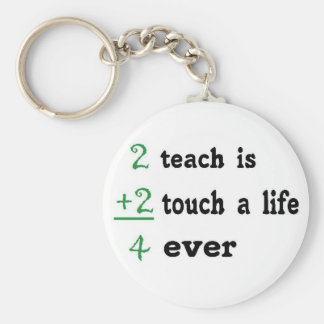 2 teach is 2 touch a  Life 4 ever Basic Round Button Key Ring