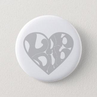 2D Lub Dub (Gray) 6 Cm Round Badge
