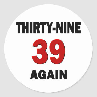 39 Again Classic Round Sticker