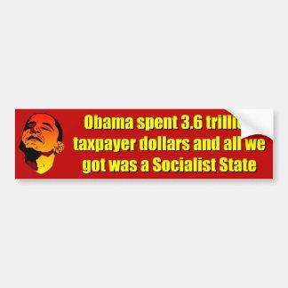 3.6 trillion dollar Socialist State Bumper Stickers