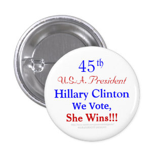 45th U.S.A. President Hillary Clinton We Vote, Win 3 Cm Round Badge